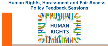 Image of the Human Rights, Harassment and Fair Access Policy feedback sessions poster